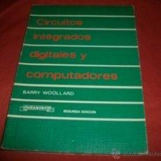 Libros de segunda mano: CIRCUITOS INTEGRADOS DIGITALES Y COMPUTADORES - BARRY WOOLLARD. Lote 49203374
