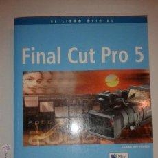 Libros de segunda mano: FINAL CUT PRO 5 INCLUYE DVD 2006 DIANA WEYNAND ANAYA MULTIMEDIA 212 MAC. Lote 49248448