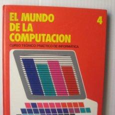 Libros de segunda mano: EL MUNDO DE LA COMPUTACIÓN 4. Lote 49385926