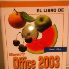 Libros de segunda mano: EL LIBRO DE MICROSOFT OFFICE 2003. EDWARD WILLETT. (ANAYA MULTIMEDIA). Lote 49410422
