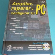 Libros de segunda mano: AMPLIAR, REPARAR Y CONFIGURAR SU PC. T. EGGELING. H. FRATER. Lote 126526398