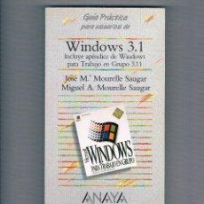 Libros de segunda mano: GUÍA PRÁCTICA PARA USUARIOS DE WINDOWS 3.1 ANAYA MULTIMEDIA INFORMÁTICA. Lote 49878072