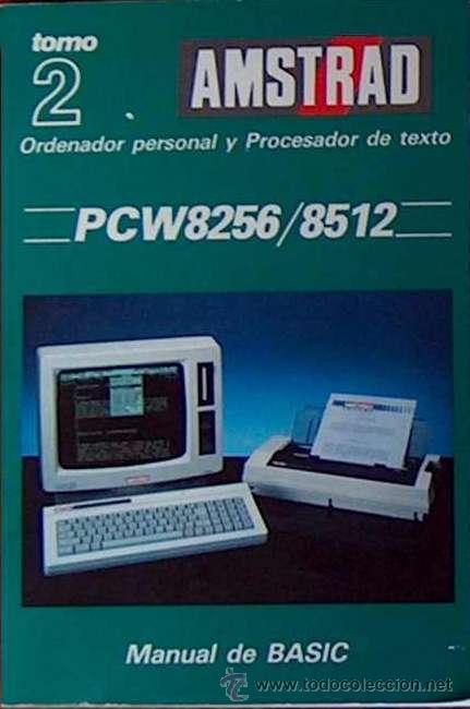 AMSTRAD PCW 8256 9512 TOMO 2 MANUAL DE BASIC 1987 NUEVO 392 PAGINAS (Libros de Segunda Mano - Informática)