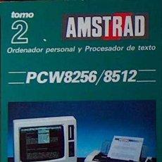 Libros de segunda mano: AMSTRAD PCW 8256 9512 TOMO 2 MANUAL DE BASIC 1987 NUEVO 392 PAGINAS. Lote 169790869