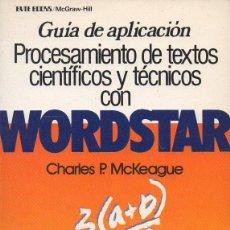 Livres d'occasion: PROCESAMIENTO DE TEXTOS CIENTIFICOS Y TECNICOS CON WORDSTAR. MCKEAGUE, CHARLES P. A-INFOR-195. Lote 50092254