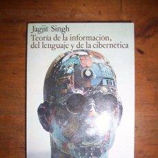 Livros em segunda mão: SINGH, JAGJIT. IDEAS FUNDAMENTALES SOBRE LA TEORÍA DE LA INFORMACIÓN, DEL LENGUAJE Y DE LA CIBERNÉTI. Lote 50541916