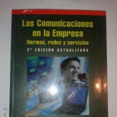 Libros de segunda mano: LAS COMUNICACIONES EN LA EMPRESA NORMAS REDES Y SERVICIOS 2002 PERFECTO MARIÑO ESPIÑEIRA ED. RA-MA. Lote 50666470