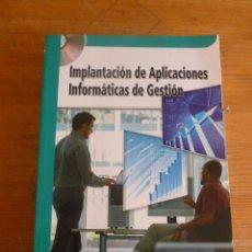 Libros de segunda mano: IMPLANTACION DE APLICACIONES INFORMATICAS DE GESTION. RIBALLO ARENAS. RA-MA. 2008 635 PAG. Lote 50694145