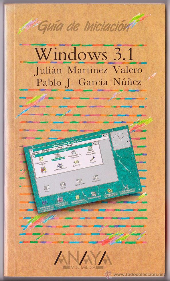 WINDOWS 3.1 DE JULIÁN MARTÍNEZ Y PABLO J. GARCÍA (ANAYA, 1996) (Libros de Segunda Mano - Informática)