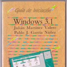 Libros de segunda mano: WINDOWS 3.1 DE JULIÁN MARTÍNEZ Y PABLO J. GARCÍA (ANAYA, 1996). Lote 50851842