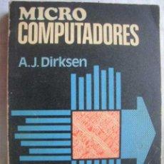 Libros de segunda mano: MICROCOMPUTADORES. DIRKSEN, A.J. 1984. Lote 50865388
