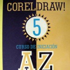 Libros de segunda mano: COREL DRAW 5. CURSO DE INICIACIÓN AZ (M. NOGUERA MUNTADAS). Lote 51200648