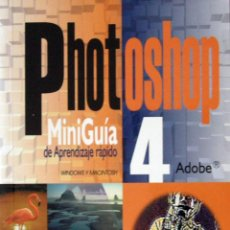 Libros de segunda mano: PHOTOSHOP 4 : MINI GUÍA PARA WINDOWS Y MACINTOSH / SOFÍA ESCUDERO. Lote 51200870