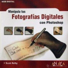 Libros de segunda mano: MANIPULA TUS FOTOGRAFÍAS DIGITALES CON PHOTOSHOP - KELBY, SCOTT. Lote 51200975