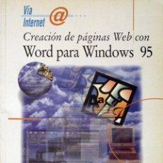 Libros de segunda mano: CREACIÓN DE PÁGINAS WEB CON WORD PARA WINDOWS 95. Lote 51383764
