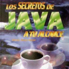 Libros de segunda mano: LOS SECRETOS DE JAVA A TU ALCANCE. Lote 51383804