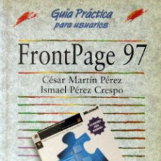 Libros de segunda mano: FRONTPAGE 97. GUÍA PRÁCTICA PARA USUARIOS. Lote 51384276