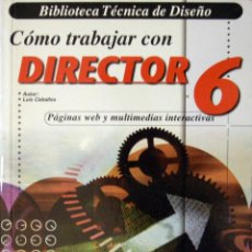 Libros de segunda mano: COMO TRABAJAR CON DIRECTOR 6 (BIBLIOTECA TÉCNICA DE DISEÑO). Lote 51384795
