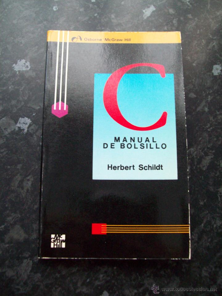 INFORMÁTICA: C MANUAL DE BOLSILLO (HERBERT SCHILDT), EDITORIAL MCGRAW-HILL, 1988 (Libros de Segunda Mano - Informática)
