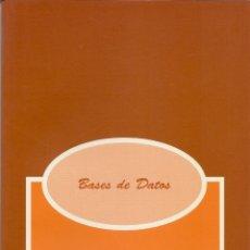 Libros de segunda mano: BASES DE DATOS. Lote 52027824
