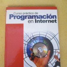 Libros de segunda mano: CURSO PRACTICO DE PROGRAMACION EN INTERNET - TOMO 2. Lote 52313012