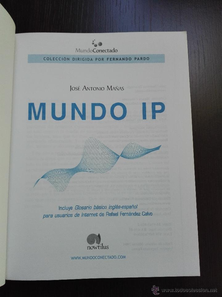 Libros de segunda mano: MUNDO IP - JOSE ANTONIO MAÑAS - INTRODUCCION A LOS SECRETOS DE INTERNET Y LAS REDES DE DATOS - 2004 - Foto 2 - 52557131