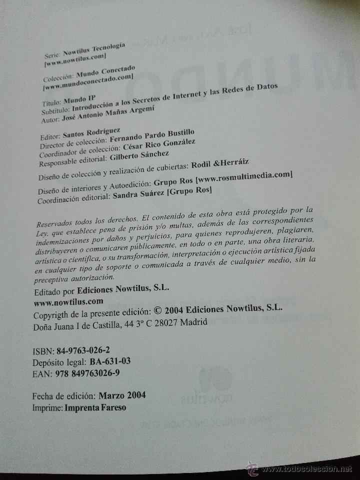 Libros de segunda mano: MUNDO IP - JOSE ANTONIO MAÑAS - INTRODUCCION A LOS SECRETOS DE INTERNET Y LAS REDES DE DATOS - 2004 - Foto 3 - 52557131