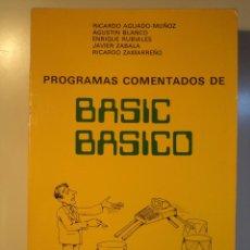 Libros de segunda mano: PROGRAMAS COMENTADOS DE BASIC BÁSICO. AGUADO-MUÑOS, RICARDO Y OTROS. 1986, ISBN 8486529018.. Lote 52581169