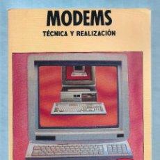 Libros de segunda mano: MODEMS TECNICA Y REALIZACION - C. TAVERNIER , S.A. EDICIONES PARANINFO, 1992. Lote 52740233