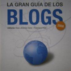 Libros de segunda mano: LA GRAN GUIA DE LOS BLOGS 2008 ROSA JIMENEZ CANO FRANCISCO POLO ELCOBRE. Lote 52870165
