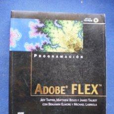 Libros de segunda mano: ADOBE FLEX. PROGRAMACION. Lote 52913931