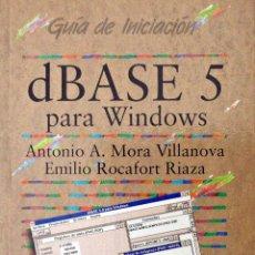 Libros de segunda mano: DBASE 5 PARA WINDOWS (GUÍA DE INICIACIÓN - ANAYA). Lote 53045214