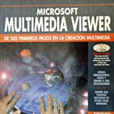 Libros de segunda mano: MICROSOFT MULTIMEDIA VIEWER. DE SUS PRIMEROS PASOS EN LA CREACIÓN MULTIMEDIA. (ANAYA). Lote 53045472