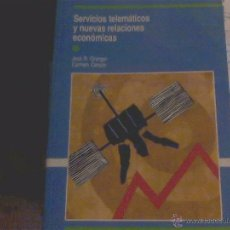 Libros de segunda mano: JOSÉ R. GRANGER Y CARMEN CEREZO - SERVICIOS TELEMÁTICOS Y NUEVAS RELACIONES ECONÓMICAS. Lote 53070927