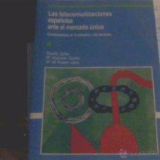 Libros de segunda mano: RICARDO GAITÁN, Mª ASCENSIÓN ESCARIO Y Mª DEL ROSARIO LÓPEZ - LAS TELECOMUNICACIONES ESPAÑOLAS ANTE. Lote 53070992