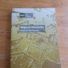 Libros de segunda mano: NEGOCIO ELECTRONICO. ROSANA DE PABLO REDONDO. UNED. 2009 278 PP. Lote 53125118