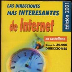 Libros de segunda mano: LAS DIRECCIONES MAS INTERESANTES DE INTERNET - AÑO 2001 - CERCA 30 000 DIRECCIONES (REF M1 E1DETRAS). Lote 53203768