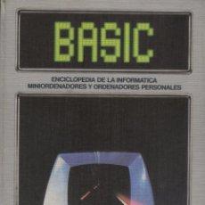 Libros de segunda mano: LIBRO BASIC. ENCICLOPEDIA DE LA INFORMATICA MINIORDENADORES Y ORDENADORES PERSONALES; ED. FORUM. Lote 53579881