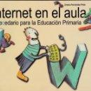 Libros de segunda mano: INTERNET EN EL AULA. ABECEDARIO PARA LA EDUCACIÓN PRIMARIA.GUÍA DEL PROFESOR. JIMENA FERNÁNDEZ PINTO. Lote 53638542