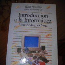 Libros de segunda mano: INTRODUCCIÓN A LA INFORMÁTICA. DE JORGE RODRIGUEZ VEGA (INGENIERO AERONÁUTICO).. Lote 54008629