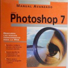 Libros de segunda mano: PHOTOSHOP 7. MANUAL AVANZADO. JAVIER LÓPEZ ESCRIBA. ANAYA MULTIMEDIA. INFORMÁTICA. INCLUYE CD-ROM. Lote 54037231
