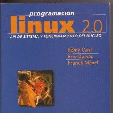 Livros em segunda mão: PROGRAMACIÓN LINUX 2.0. API DEL SISTEMA Y FUNCIONAMIENTO DEL NÚCLEO. R.CARD, E.DUMAS. Lote 54167880