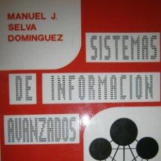 Libros de segunda mano: SISTEMAS DE INFORMACION AVANZADOS MANUEL SELVA DOMINGUEZ 1984. Lote 54175352