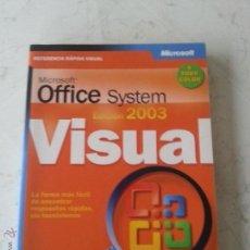 Libros de segunda mano: MICROSOFT OFFICE SYSTEM - VISUAL - EDICION 2003 - REFERENCIA RAPIDA VISUAL. Lote 54251180