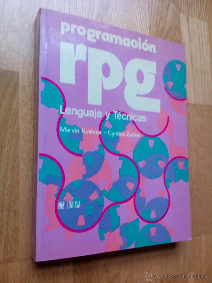 PROGRAMACIÓN RPG. LENGUAJE Y TÉCNICAS / MARVIN KUSHNER - CYNTHIA ZUCKER (Libros de Segunda Mano - Informática)