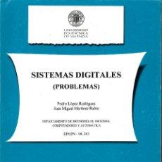Libros de segunda mano: SISTEMAS DIGITALES (PROBLEMAS) LÓPEZ RODRÍGUEZ Y MARTÍNEZ RUBIO. UNIVERSIDAD POLITÉCNICA DE VALENCIA. Lote 54468968