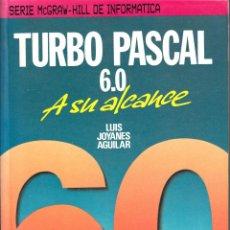 Libros de segunda mano: TURBO PASCAL 6.0 A SU ALCANCE. LUIS JOYANES AGUILAR. MCGRAW HILL.. Lote 54469383