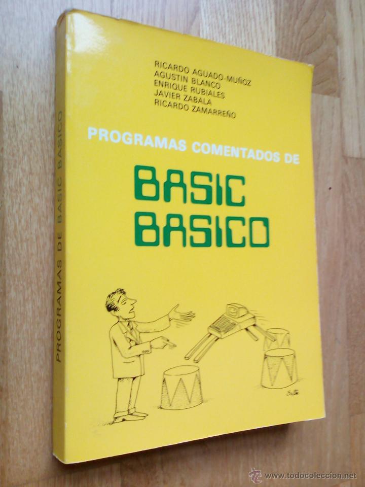 PROGRAMAS COMENTADOS DE BASIC BÁSICO, 1983 / AGUADO-MUÑOZ - AGUSTÍN BLANCO - ENRIQUE RUBIALES (Libros de Segunda Mano - Informática)