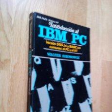 Libros de segunda mano: INTRODUCCIÓN AL IBM PC / WALTER SIKONOWIZ. Lote 54545598