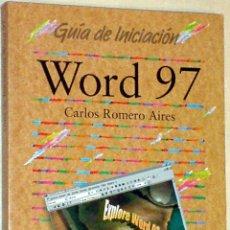 Libros de segunda mano: 'WORLD 97 - GUÍA DE INICIACIÓN', DE CARLOS ROMERO AIRES. EDITORIAL ANAYA.. Lote 54669442